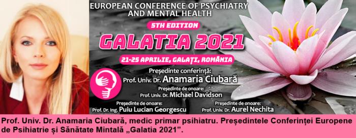 """Prof. Univ. Dr. Anamaria Ciubară, președintele Conferinței Europene de Psihiatrie și Sănătate Mintală """"Galatia 2021"""": Contextul actual rămâne o provocare pentru toată lumea"""