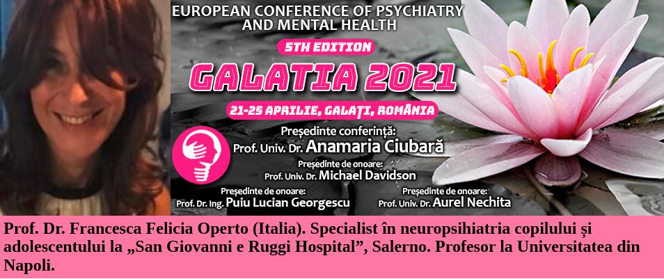 """21-25 aprilie. Prof. Dr. Francesca Felicia Operto, la Conferința Europeană de Psihiatrie și Sănătate Mintală """"Galatia 2021"""""""