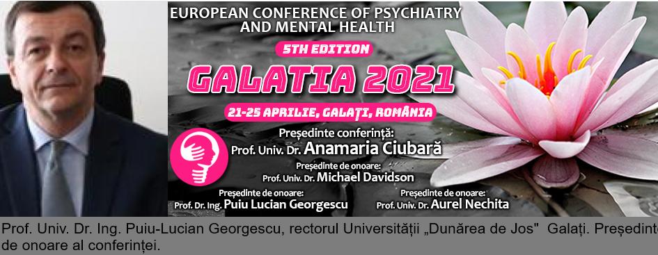 """21-25 aprilie. Conferința Europeană de Psihiatrie și Sănătate Mintală """"Galatia 2021"""": Prof. Univ. Dr. Ing. Puiu-Lucian Georgescu"""