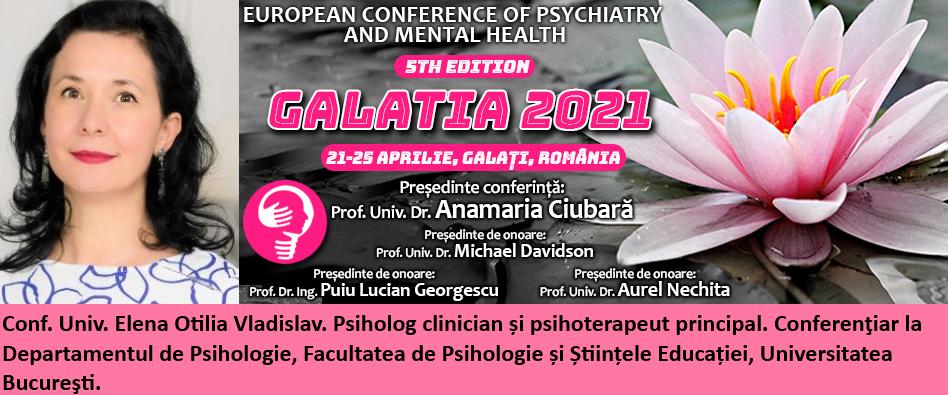 """Conf. Univ. Elena Otilia Vladislav, psiholog clinician și psihoterapeut, la Conferința Europeană de Psihiatrie și Sănătate Mintală """"Galatia 2021"""""""