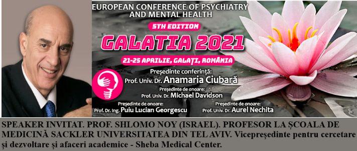 """Speaker invitat. Prof. Shlomo Noy. Conferința Europeană de Psihiatrie și Sănătate Mintală """"Galatia 2021"""""""
