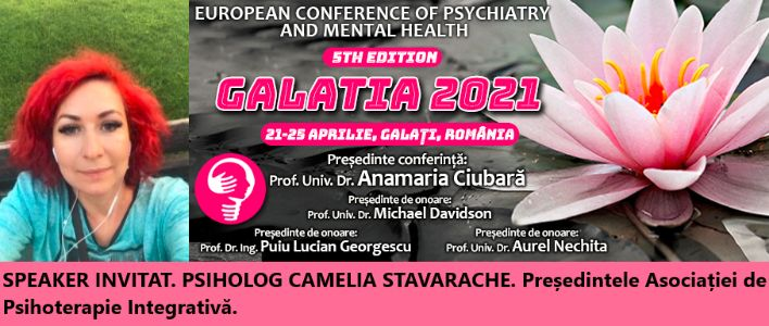 """Speaker invitat. Psiholog Camelia Stavarache. Conferința Europeană de Psihiatrie și Sănătate Mintală """"Galatia 2021"""""""