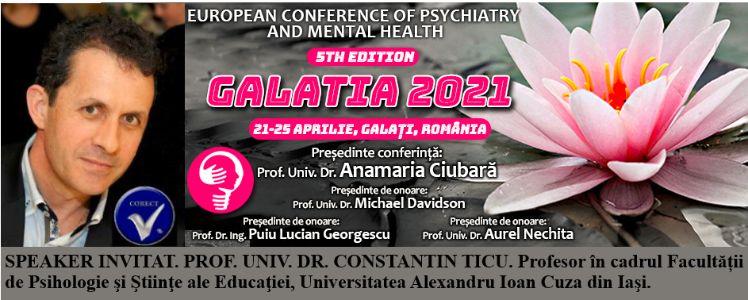"""Speaker invitat. Prof. Univ. Dr. Constantin Ticu. Conferința Europeană de Psihiatrie și Sănătate Mintală """"Galatia 2021"""""""