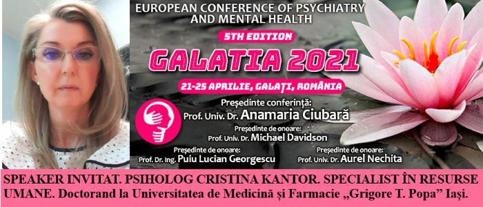 """Speaker invitat. Psiholog Cristina Kantor. Conferința Europeană de Psihiatrie și Sănătate Mintală """"Galatia 2021"""""""