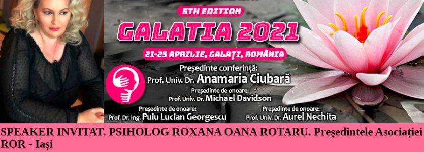 """Speaker invitat. Psiholog Roxana Oana Rotaru. Conferința Europeană de Psihiatrie și Sănătate Mintală """"Galatia 2021"""""""