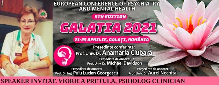 """Speaker invitat. Viorica Pretula, psiholog clinician. Conferința Europeană de Psihiatrie și Sănătate Mintală """"Galatia 2021"""""""