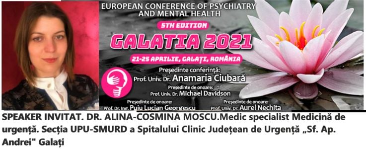 """Speaker invitat. Dr. Alina-Cosmina Moscu. Conferința Europeană de Psihiatrie și Sănătate Mintală """"Galatia 2021"""""""