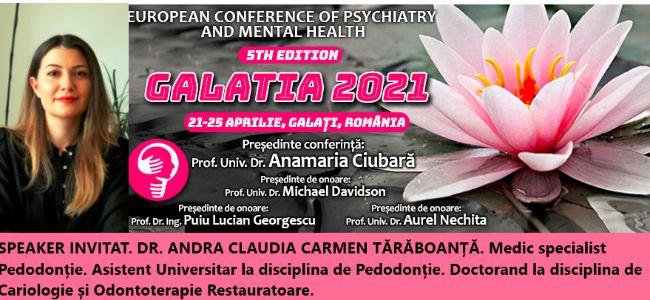"""Speaker invitat. Dr. Andra Claudia Carmen Tărăboanță. Conferința Europeană de Psihiatrie și Sănătate Mintală """"Galatia 2021"""""""