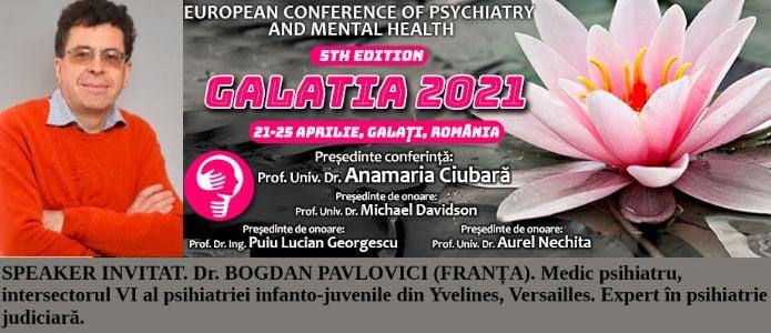 """Speaker invitat. Dr. Bogdan Pavlovici. Conferința Europeană de Psihiatrie și Sănătate Mintală """"Galatia 2021"""""""