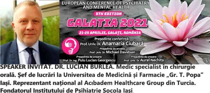 """Speaker invitat. Dr. Lucian Burlea. Conferința Europeană de Psihiatrie și Sănătate Mintală """"Galatia 2021"""""""