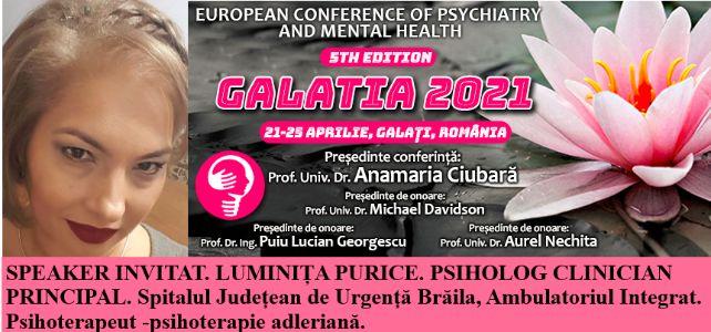 """Speaker invitat. Psiholog Luminița Purice. Conferința Europeană de Psihiatrie și Sănătate Mintală """"Galatia 2021"""""""